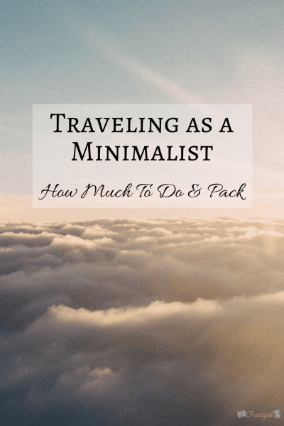 Traveling as a minimalist can be so much easier, so much more simple, and so much less stressful! Simply be intentional about what you bring and plan to do. Traveling as a Minimalist: How Much to Do and Pack ~Practigal Blog