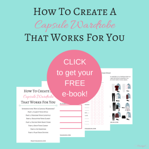 "Become and Insider to get your free e-book, ""How to Create a Capsule Wardrobe That Works For You."""