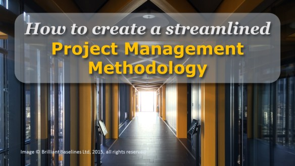 How to create a streamlined PM methodology