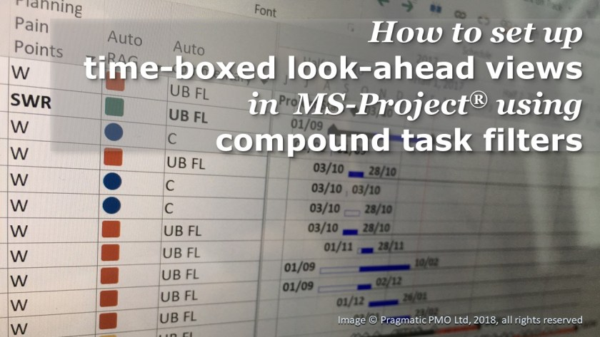 How to set up time-boxed look-ahead views in MS-Project using compound task filters