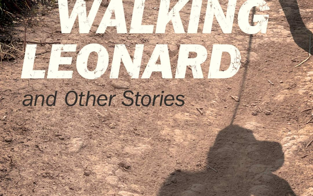 Walking Leonard and Other Stories by Sophie Stocking