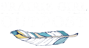 Prairie Girl Outpost