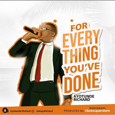 For Everything You've Done by Ayotunde Richard