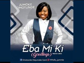 Eba Mi Ki by Jumoke Omotunde