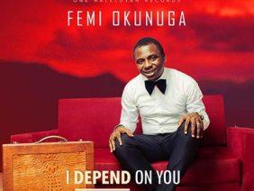 I Depend On You by Femi Okunuga – Official Video