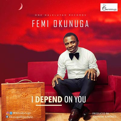I Depend On You by Femi Okunuga - Official Video