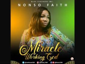 MIRACLE WORKING GOD by Nonso Faith with Lyrics