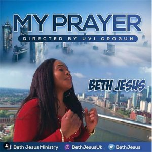 My Prayer (Official Video) by Beth Jesus
