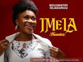 Boluwatife Olagunju – Imela (Thank You)