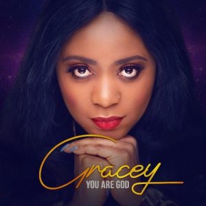 Gracey – You Are God (Audio + Download)