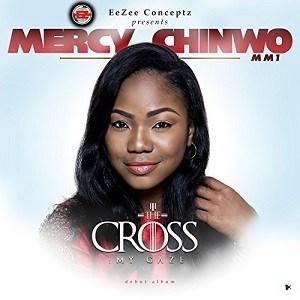 Mercy Chinwo - My Cross: My Gaze Album