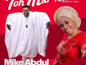 Mike Abdul Ft. Tope Alabi – Toh Marvelous [Alujo Mix]