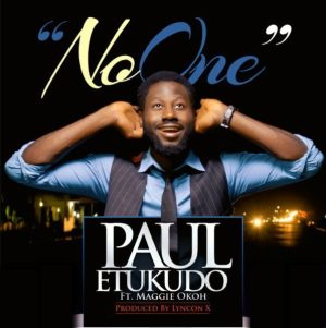 Paul Etukudo Ft. Maggie Okoh – No One