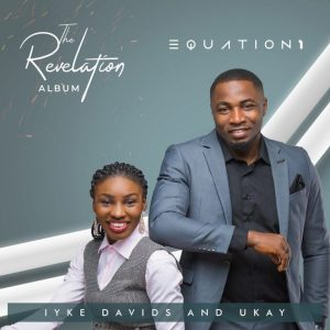 "EQUATION1 (Iyke Davids and Ukay) – ""THE REVELATION"" New Album + Download"