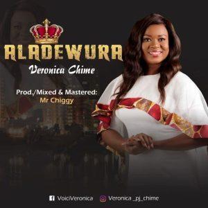 Veronica Chime – Aladewura [Music + Lyrics]