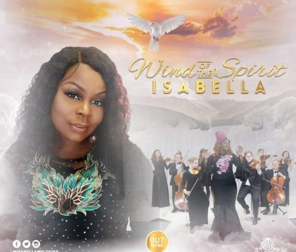 Isabella Melodies – Wind Of The Spirit (Video)