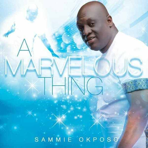 Sammie Okposo A Marvelous Thing