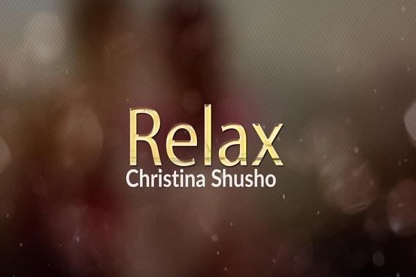 DOWNLOAD MP3: Christina Shusho – Relax « PraiseVibes