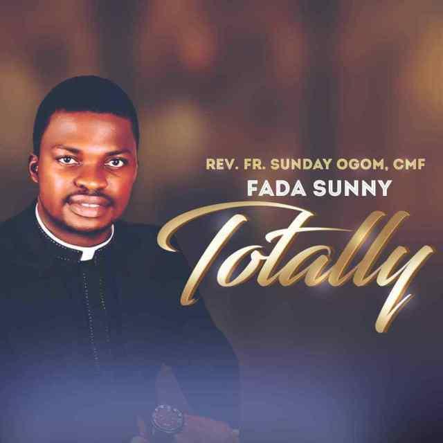 Fada Fr Sunday Ogom) – Totally- artwork