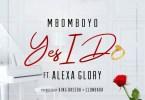Mbomboyo Yes I Do