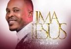 Ntia Ntia Ima Jesus
