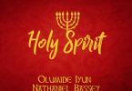Olumide Iyun & Nathaniel Bassey Holy Spirit
