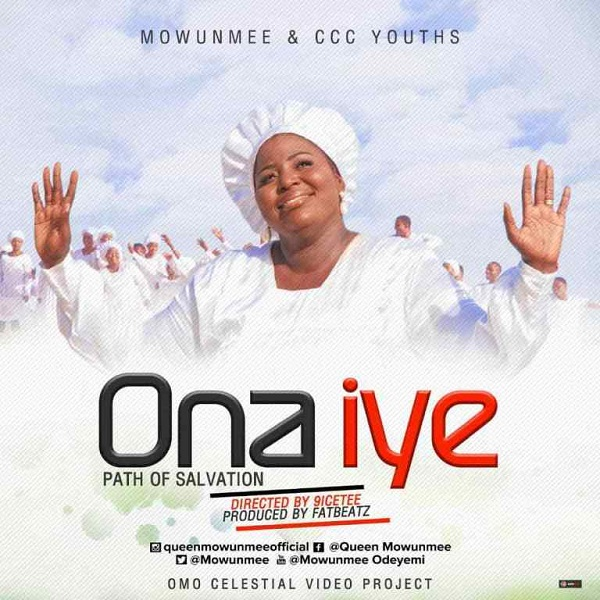 Queen Mowunmee & CCC Youths Ona Iye