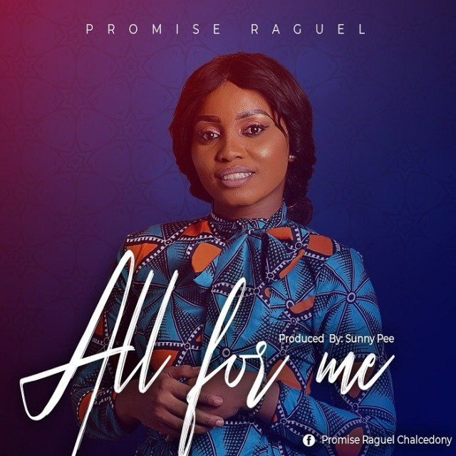 Promise Raguel All For Me