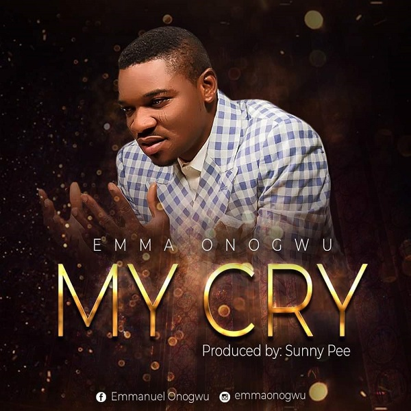 Emma Onogwu My Cry