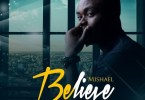 Mishael Music Believe