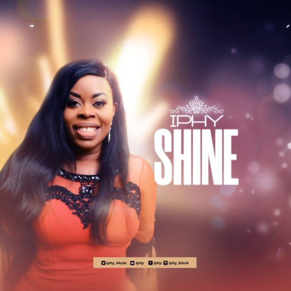 Iphy – Shine MP3 DOWNLOAD (audio) « PraiseVibes