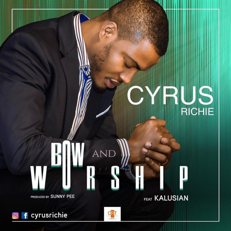 Cyrus Richie Bow And Worship