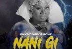 Enkay Ogboruche Nani Gi Ft Hope Godday