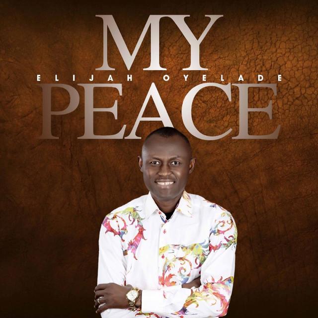 Elijah Oyelade My Peace