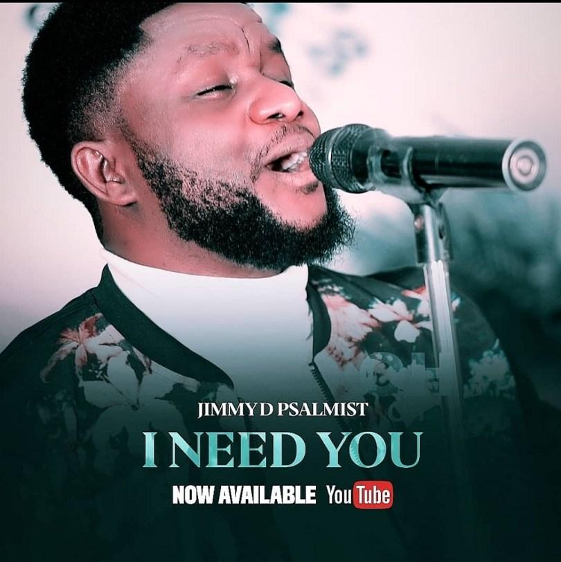 Jimmy D Psalmist I Need You