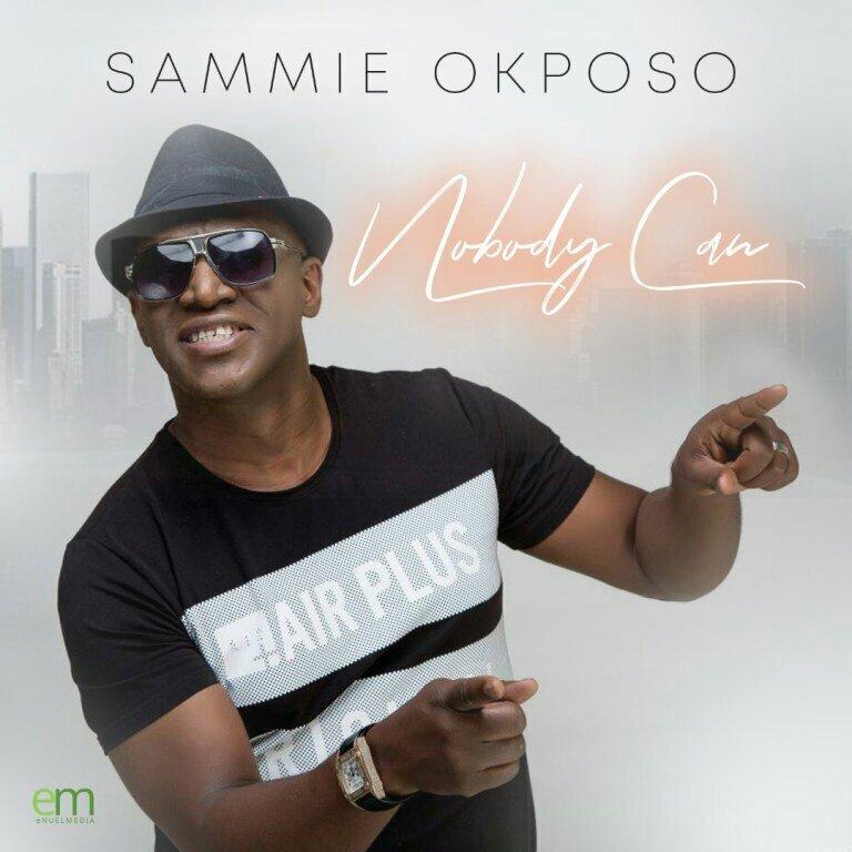 Sammie Okposo Nobody Can