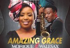Monique – Amazing Grace Ft. Wale Sax