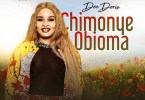 Dee Doris – Chimonye Obioma | VIDEO