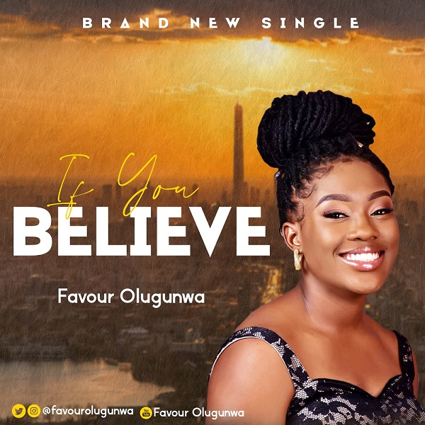 Favour Olugunwa – If You Believe