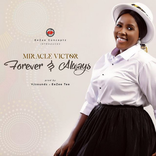 Miracle Victor Forever & Always