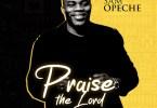 Sam Opeche Praise The Lord