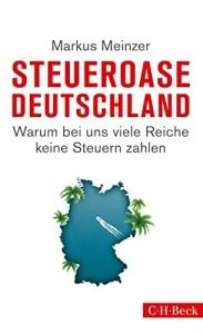 Steueroase Deutschland: Warum bei uns viele Reiche keine Steuern zahlen