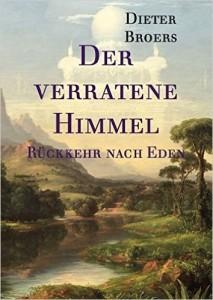 Der verratene Himmel: Rückkehr nach Eden