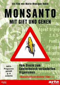 Monsanto - Mit Gift und Genen