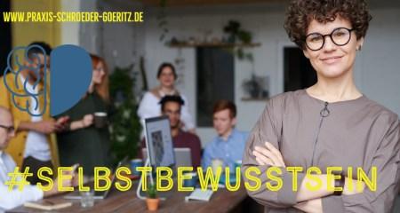 Selbstbewusstsein / Julia Schröder-Göritz, Praxis Schröder-Göritz in Hamburg