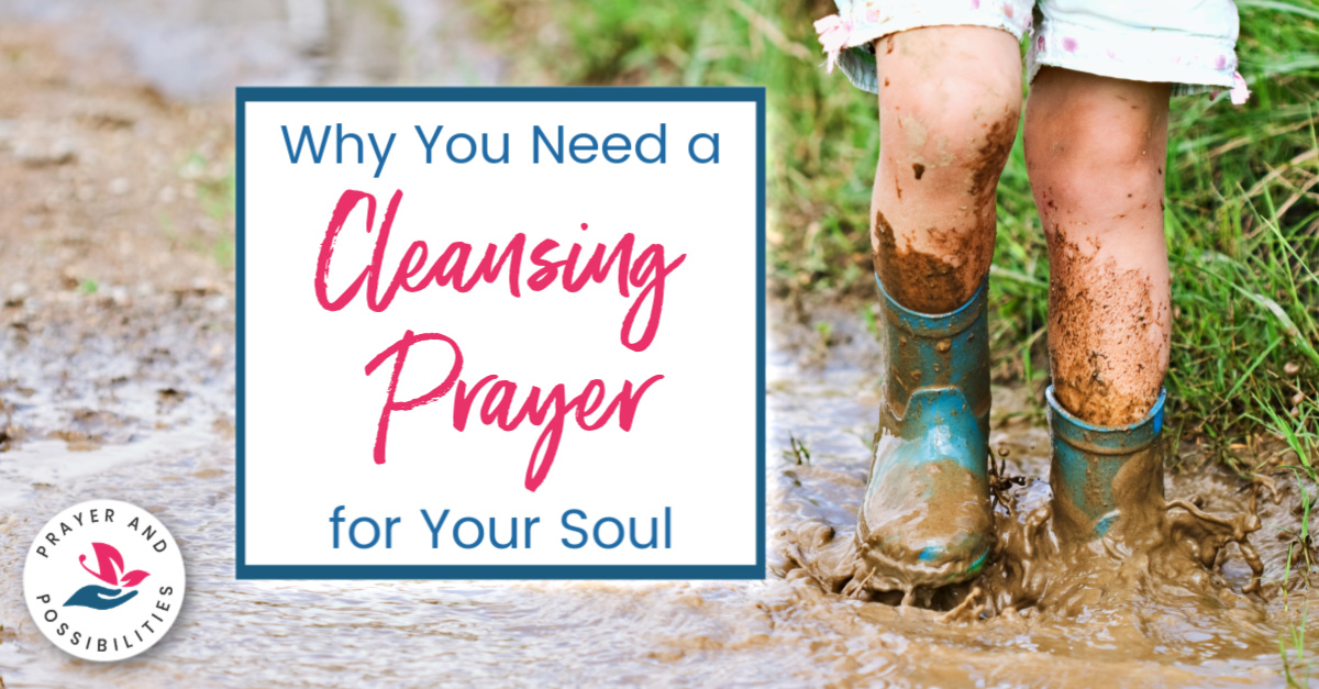 When is the last time you asked God for cleansing to wash off the world's dirt and sin? Use this P.A.S.T. prayer as a cleansing prayer for the soul.