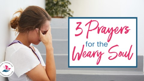 When you're tired and weary, when you have a heavy heart, when you have no words to pray, use these 3 prayers for the weary to allow God to refresh you.