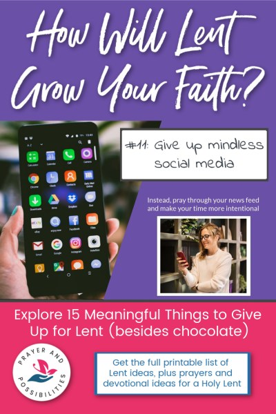 Lent idea #11: give up mindless social media and instead pray through your news feed. | 15 Meaningful Things to give up for Lent (besides chocolate)