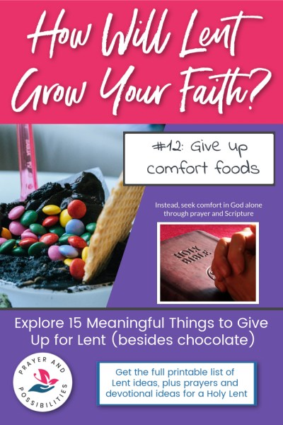 Lent idea #12: give up comfort foods and instead seek comfort in God alone | 15 Meaningful Things to Give Up for Lent (besides chocolate)