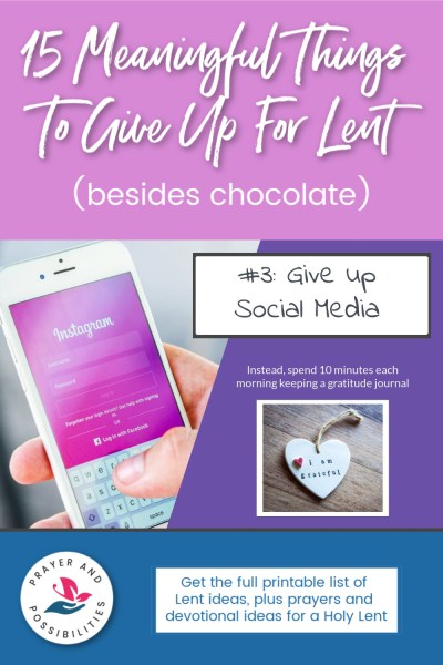 Lent idea #3: give up social media; instead spend time keeping a gratitude journal | 15 Meaningful Things to Give Up for Lent (besides chocolate)